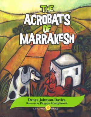 The Acrobats of Marrakesh Denys Johnson-Davies