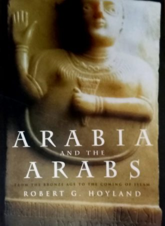 ARABIA AND THE ARABS Robert G. Hoyland