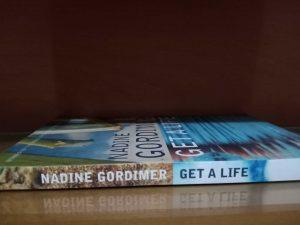 GET A LIFE Nadine Gordimer