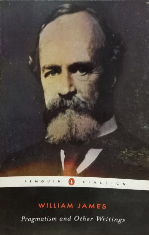 Pragmatism and Other Writings William James