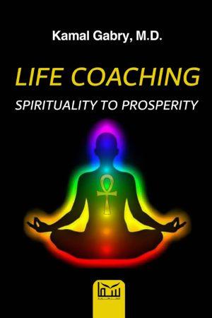 Life Coaching: Spirituality to Prosperity