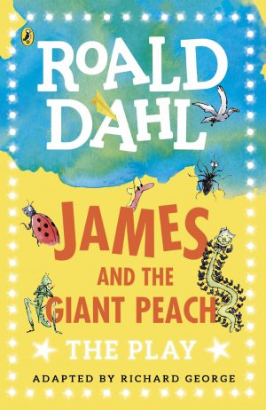 James and the Giant Peach: The Play